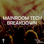 Mainroom Tech Breakdown - EP by Various Artists