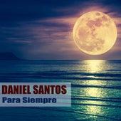 Para Siempre by Daniel Santos