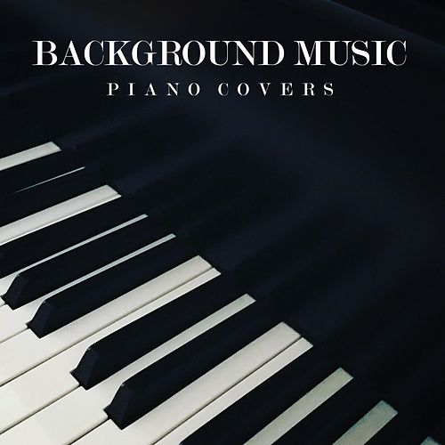 Background Music: Piano Covers van Instrumental Music From TraxLab