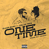 One Time by Elijah Banx