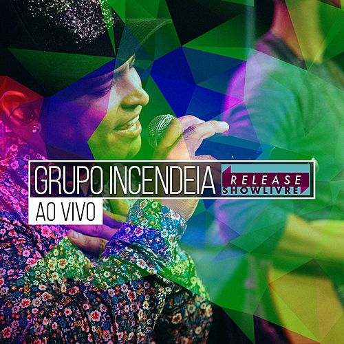 Grupo Incendeia no Release Showlivre (Ao Vivo) de Grupo Incendeia