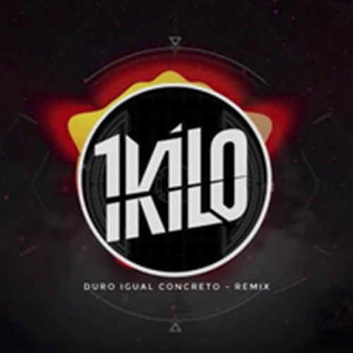 Duro Igual Concreto (Remix) by 1Kilo