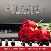 Relaxing Classical Playlist: Relax Time with Romantic Piano von Various Artists