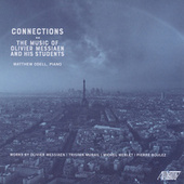 Connections: The Music of Olivier Messiaen & His Students by Matthew O'Dell