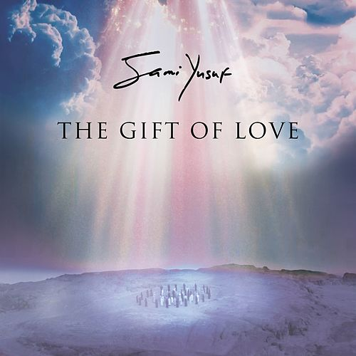 The Gift of Love by Sami Yusuf