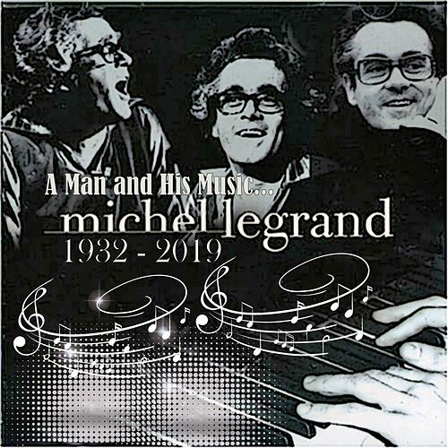 A Man and His Music (Michel Legrand / 1932 - 2019) by Michel Legrand