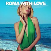 Roma With Love by Various Artists