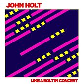 Like a Bolt: In Concert de John Holt