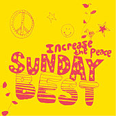 Sunday Best: Increase the Peace Vol 1 by Various Artists