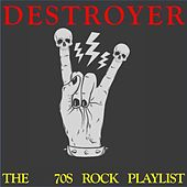Destroyer: The '70s Rock Playlist (Live) by Various Artists