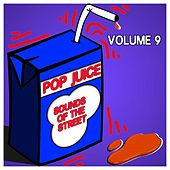 Pop Juice Sounds of The Street Vol, 9 by Various Artists