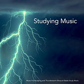 Studying Music: Music For Studying and Thunderstorm Binaural Beats Study Music de Studying Music