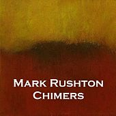 Chimers by Mark Rushton