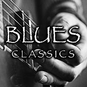 Blues Classics by Various Artists