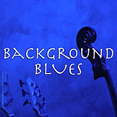 Background Blues by Various Artists