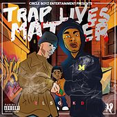 Trap Lives Matter by Rlsg Kd