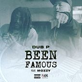 Been Famous (feat. Mozzy) von Dub P