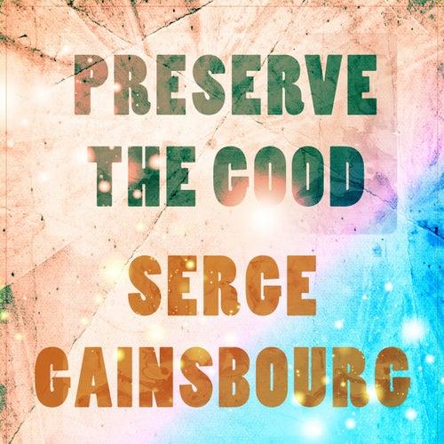 Preserve The Good de Serge Gainsbourg