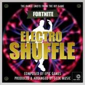 Fortnite Battle Royale - Electro Shuffle - Dance Emote by Geek Music