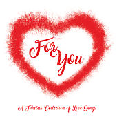 For You (A Timeless Collection Of Love Songs) by Various Artists