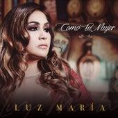 Como Tu Mujer by Luz María
