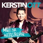 Mut zur Katastrophe (Gold Edition) von Kerstin Ott