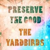 Preserve The Good de The Yardbirds