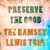 Preserve The Good von Ramsey Lewis