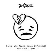 Love Me Back (Shift K3Y Remix) von Ritual
