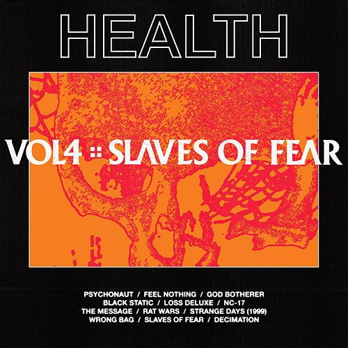 Vol. 4 :: Slaves Of Fear by HEALTH
