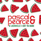 I Got Ya Babe by Pascal & Pearce