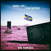 Our Nation (The Remixes) by Dada Life
