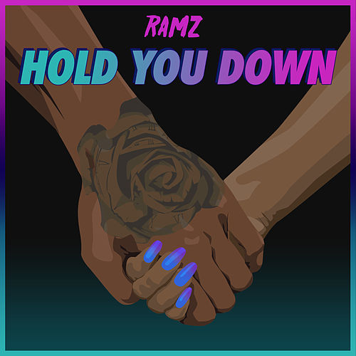Hold You Down by Ramz
