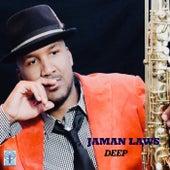 Deep by Jaman Laws