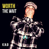 Worth the Wait von Kno