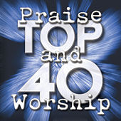 Praise And Worship Top 40 by Various Artists