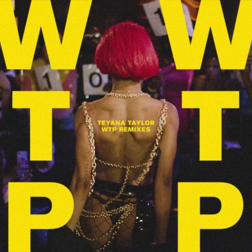 WTP (Remixes) by Teyana Taylor