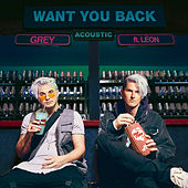 Want You Back (feat. LÉON) (Acoustic) von Grey