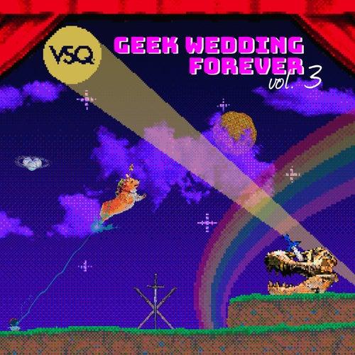 Geek Wedding Forever, Vol. 3 by Vitamin String Quartet