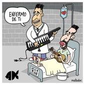 Enfermo De Ti von Alkilados