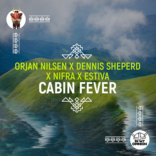 Cabin Fever by Orjan Nilsen