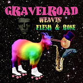 Weavin' / Flesh & Bone de Gravel Road