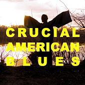Crucial American Blues by Various Artists