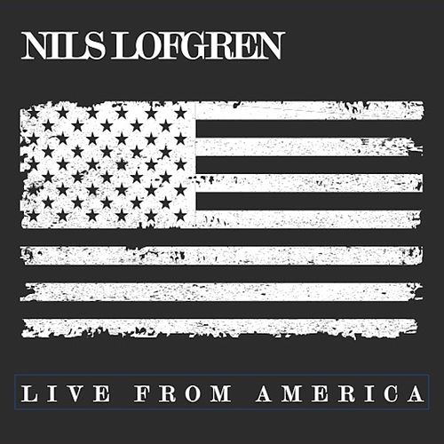 Live From America by Nils Lofgren