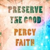 Preserve The Good von Percy Faith