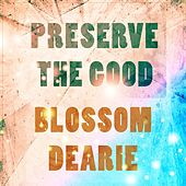 Preserve The Good by Blossom Dearie