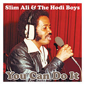 You Can Do It by Slim Ali