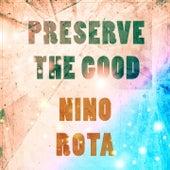 Preserve The Good von Nino Rota