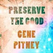 Preserve The Good de Gene Pitney