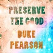 Preserve The Good de Duke Pearson